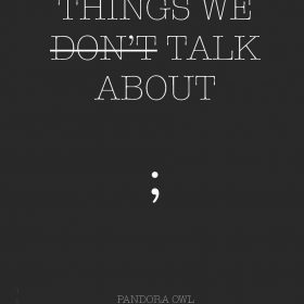 THINGS WE DON'T TALK ABOUT