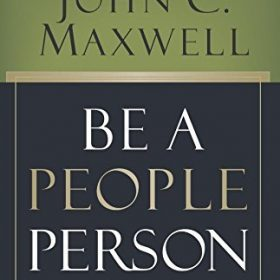 Be a People Person: Effective Leadership Through Effective Relationships by John C Maxwell (1-Oct-2007) Hardcover