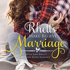 Rhett's Make-Believe Marriage: Christmas Brides for Billionaire Brothers (Seven Sons Ranch in Three Rivers Romance Book 1)