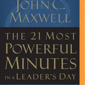 21 Most Powerful Minutes in a Leader's Day, The