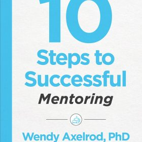 10 Steps to Successful Mentoring (10 Steps Series)