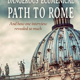 Rick Warren's Dangerous Ecumenical Path to Rome: How one interview revealed so much