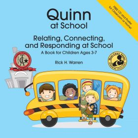 Quinn at School: Relating, Connecting and Responding – A Book for Children Ages 3-7
