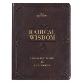 Radical Wisdom   365 Devotions, A Daily Journey For Men   Brown Faux Leather Flexcover Gift Book Devotional w/Ribbon Marker